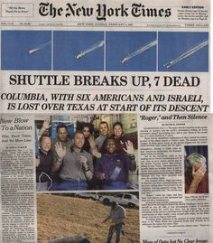 Shuttle Breaks Up on Re-entry...this was almost right over our heads and the search in Texas was literaly in our backyards in Nacogdoches.  I felt it as it was happening & have so many memories of this terriable, sad, event