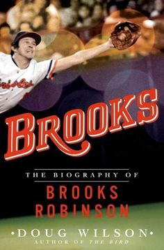 Finalist for the 2014 Casey Award! Selected by the National Baseball Hall of Fame for the 2014 author's series Brooks Robinson is one of baseballs most transcendent and revered players. He won a recor