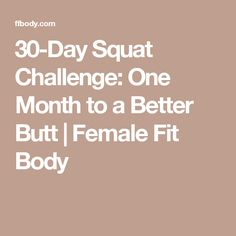 30-Day Squat Challenge: One Month to a Better Butt | Female Fit Body