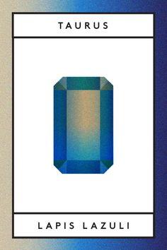 The Sign: Taurus The Stone: Lapis lazuli Alternate Stones: Rose quartz, emerald, and blue sapphire
