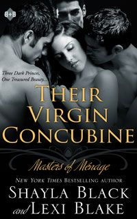 Their Virgin Concubine Masters of Ménage, Book 3 http://shaylablack.com/books/their-virgin-concubine/overview/