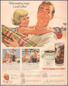 Hold everything honey...I smell coffee Vintage Coffe Ad