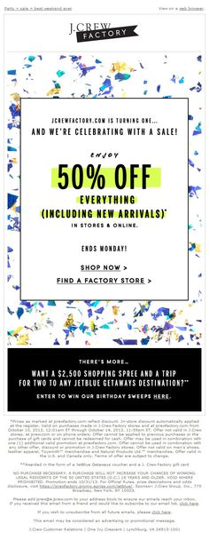 Sent 10/10/13 SL: 50% off everything, including new arrivals Great example of a brand birthday email from JCREW Factory