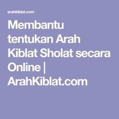 Membantu tentukan Arah Kiblat Sholat secara Online | ArahKiblat.com