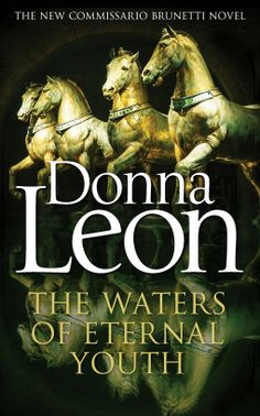 The Waters of Eternal Youth   Donna Leon   9781785150760   NetGalley