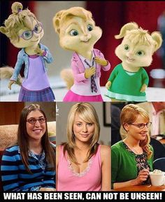 Alvin and the Chipmunks, Chipettes meet the girls from Big Bang Theory. Amy Farrah Fowler, Penny, and Bernadette The Big Bang Theroy, Funny Captions, Funny Memes, Funny Quotes, The Big Theory, Big Bang Theory Funny, Alvin And The Chipmunks, Everything Funny, Kevin Hart