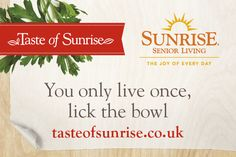 You only live once, lick the bowl. Best Inspirational Quotes, New Quotes, Sunrise Quotes, Senior Living, Live, Food, Meals
