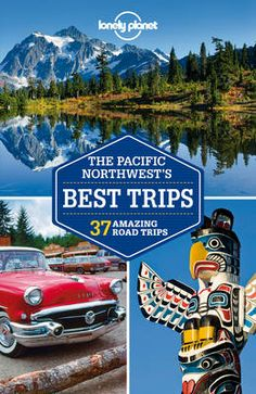Lonely Planet Pacific Northwest's Best Trips, USA 9781741798159