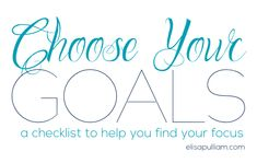 Choosing Your Goals -- FREE download to take scare out of goal setting and help you find success one simple step at a time!