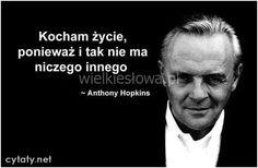 Kocham życie, ponieważ... #Hopkins-Anthony,  #Życie