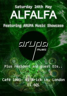 Alfalfa 24th May @ Cafe 1001! We will be featuring an exclusive showcase from Arupa Music! Get down to this for some real underground grooves!