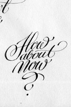Calligraphi.ca how about now? copperplate nib and ink on paper Theosone in Calligraphy