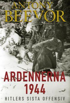 Ardennerna 1944 av Antony Beevor. Från Historiska Media.