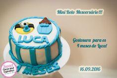 Sweet Cucas and Cupcakes by Rosângela Rolim: Mini Bolo para os 4 meses do Luca!!
