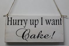 Rustic Wedding Sign Hurry Up I want Cake Ring bearer or Flower girl sign. Country style weddings
