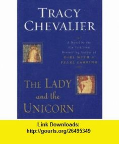 Lady  the Unicorn Tracy Chevalier ,   ,  , ASIN: B000UCW5Q0 , tutorials , pdf , ebook , torrent , downloads , rapidshare , filesonic , hotfile , megaupload , fileserve