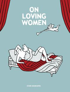 "On Loving Women is a book of short comics focused on sexual identity and first instances of love as told through the lens of animator Diane Obomsawin. | ""On Loving Women"": A Collection Of Comics That Perfectly Captures Coming Out And First Love"