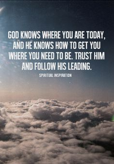 Today let me reassure you that God knows right where you are, and He knows how to get you to where you need to be. Even when things don't go the way you planned, His hand is on you. Do not be afraid. Trust that God is working behind the scenes on your behalf, and that He will lead you into the life of blessing that He has prepared for you.