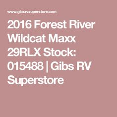 2016 Forest River Wildcat Maxx 29RLX Stock: 015488 | Gibs RV Superstore