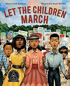 Let the Children March: Clark-Robinson, Monica, Morrison, Frank: 9780544704527: Amazon.com: Books