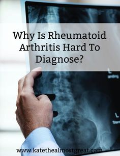 Why Is Rheumatoid Arthritis Hard to Diagnose?
