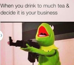 Kermit the Frog gets up in arms about cars. When you drink too much tea and decide it is your business (posted in response to a picture of kermit getting run over for not minding his own business). Funny Kermit Memes, Funny Relatable Memes, Funny Jokes, Hilarious, Funny Shit, Funny Stuff, Funny Things, Random Stuff, Funniest Memes