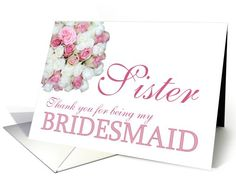 Sister Bridesmaid Thank you - Pink and White roses card