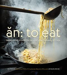 An: To Eat: Recipes and Stories from a Vietnamese Family ...