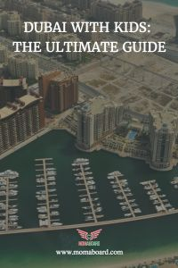 Dubai: The Ultimate Guide For Travelling With Kids