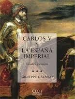 Carlos V y la España imperial : estudios y ensayos / Giuseppe Galasso ; traducción de Carmen Marchante Publicación Madrid : Centro de Estudios Europa Hispánica, D.L. 2011