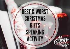 BEST-AND-WORST-CHRISTMAS-GIFTS-SPEAKING-ACTIVITY-(1)