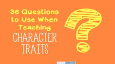 Character traits questions to ask your upper elementary students when teaching them about character traits within fiction text.