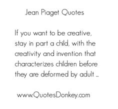 Google Image Result for http://www.quotesdonkey.com/author-images/jean-piaget-quotes.png