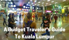 A Budget Traveller's Guide To Kuala Lumpur at britandtheblonde.com