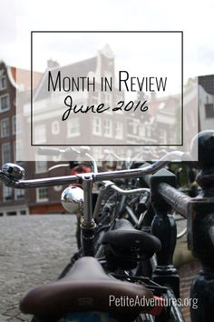Petite Adventures Month in Review: June 2016 **** Travel | Wanderlust | Travel Blog | Travel Blogger | Expat | Living Abroad | Europe | Europa | Belgium | Netherlands | Bruges | Ghent | Amsterdam | Rotterdam | UK | United Kingdom | England | Leeds | Manchester