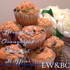 Lift Weights and Bake Cakes: Blueberry Orange Zest Oatmeal Muffins