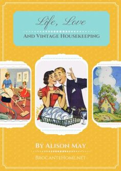 Life, Love and Vintage Housekeeping by Alison May