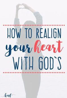 How do we realign our heart to God when we're feeling out-of-sorts? Where do we even begin to purge and replace with Truth? These 4 practical steps are a great starting point!