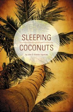 Sleeping Coconuts by John Nystrom. $7.73. 212 pages. Publisher: Wycliffe Bible Translators USA; 1st edition (August 15, 2012)