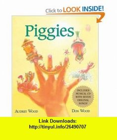 Piggies Book and Musical CD (Book  CD) (9780152056674) Audrey Wood, Don Wood , ISBN-10: 015205667X  , ISBN-13: 978-0152056674 ,  , tutorials , pdf , ebook , torrent , downloads , rapidshare , filesonic , hotfile , megaupload , fileserve