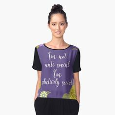 """""""Floral Garden I'm Not Anti Social I'm Selectively Social Typography Ultra Violet"""" Women's Chiffon Top by LisaLiza 