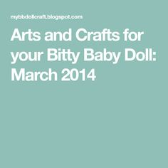 Arts and Crafts for your Bitty Baby Doll: March 2014