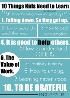 10 Things Kids Needs to Learn ~ Great blog post to reflect upon and share with parents.