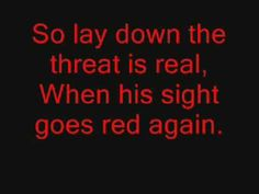 Chevelle The Red With Lyrics  Seen them twice in concert!! One of my favorite bands of all time; one of my favorites songs.