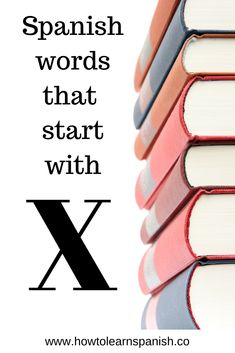 Spanish words that start with X - How to learn Spanish A Level Spanish, Spanish English, Learn Spanish, Grammar Book, Spanish Grammar, Spanish Words, English Vocabulary List, List Of Adjectives, False Friends