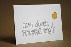 Im Sorry Card - Balloon, yellow, Im dumb, forgiveness, blank inside, apology greeting card