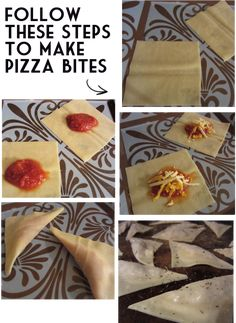 HOMEMADE PIZZA BITES: Put sauce and cheese in wonton wrappers. Fold the wrappers and cover in olive oil and seasoning. Bake at 350 degrees for 20 minutes or less.