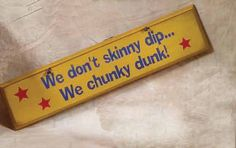 We don't skinny dip Rustic Wood Sign [BLA-195-24-Yellow-SkinnyDip] : MyBarnwoodFrames.com | Barnwood Frames, Rustic Picture Frames, Rustic Mirrors & Home Decor