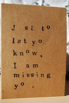 J st to let you know, I am missing yo . How clever