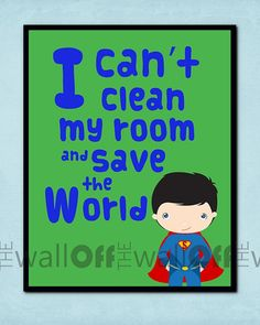 Super Hero Room Art Print I can't clean my by OffTheWallbyLeah, $16.00